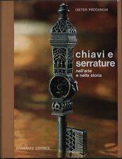 Chiavi e serrature nell'arte e nella storia. Dieter Prochnow. Bramante. SLB6