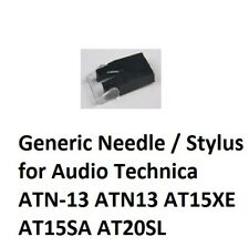 Generic Needle / Stylus for Audio Technica ATN-13 ATN13 AT15XE AT15SA AT20SL