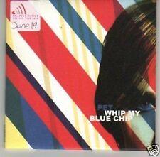 (I598) Pet, Whip My Blue Chip - DJ CD
