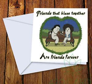 Valentines Card Friendship BirthdayCard Cannabis 420 Stoner Friends that blaze