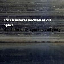 SPACE: MUSIC FOR BELLS, CYMBALS AND GONG—FRITZ HAUSER AND MICHAEL ASKILL