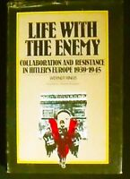 Life with the Enemy:Collaboration and Resistance in Hitler's Europe HB/DJ