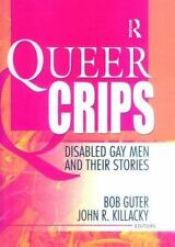 Queer Crips: Disabled Gay Men and Their Stories (Haworth Gay & Lesbian-ExLibrary