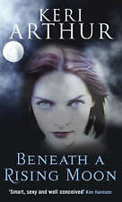 Beneath a Rising Moon by Keri Arthur (Paperback, 2008) New