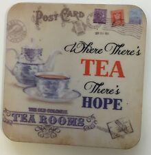 Where there's tea there's hope melamine Coaster /Drinks Mat Original Metal Sign