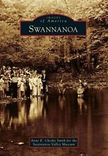 Images of America: Swannanoa by for the Swannanoa Valley Museum and Anne E....