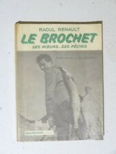 Le brochet ses moeurs, ses pêches par Raoul Renault ( moulinet ancien, bambou )