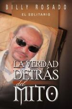 La Verdad Detr�s Del Mito by Billy Rosado (2012, Paperback)