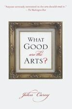 What Good Are the Arts? by John Carey (2010, Paperback)