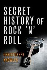 New, The Secret History of Rock 'n' Roll, Christopher Knowles, Book