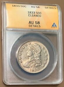 1833 CAPPED BUST HALF DOLLAR ANACS -  AU58 DETAILS -CLEANED