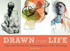 Drawn from Life: Tips and Tricks for Contemporary Life Drawing (Paperback or Sof