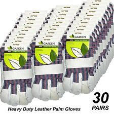 30 Pairs x Heavy Duty Quality Leather Palm Gardening & General Purpose Gloves