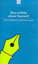 Very Good, How to Write About Yourself (Writers' Guides), Courtie, Brenda, Chish