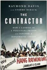 The Contractor: How I Landed in a Pakistani Prison and Ignited a Diplomatic: New