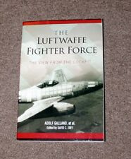 THE LUFTWAFFE FIGHTER FORCE VIEW FROM THE COCKPIT BY ADOLF GALLAND ET AL.
