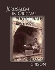 Jerusalem in Original Photographs by Gibson, Shimon