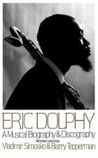 Eric Dolphy: A Musical Biography and Discography (Paperback or Softback)