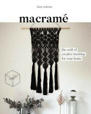 Macrame: The Craft of Creative Knotting for Your Home | Fanny Zedenius
