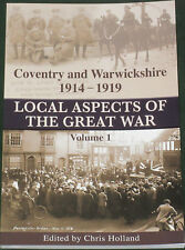 COVENTRY WW1 HISTORY Warwickshire Army Recruitment Soldiers Billeting Industry