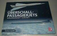 Spaeth Überschall-Passagierjets Vergangenheit Zukunft Concorde Tupolew Buch NEU!