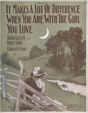 It Makes A Lot Of Difference When You Are With The Girl You Lose 1909Sheet Music