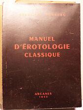 CURIOSA/MANUEL D'EROTOLOGIE CLASSIQUE/FORBERG/ED ARCANES/1953/HENRI PARISOT/RARE