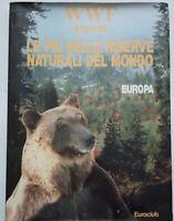 WWF PRESENTA LE PIU' BELLE RISERVE NATURALI DEL MONDO - EUROPA
