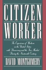 Citizen Worker: The Experience of Free Workers in the United States and the Free