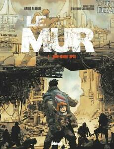 BD - LE MUR > TOME 1 / CHARREYRON, ALBERTI, GLENAT