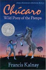 Chucaro: Wild Pony of the Pampa (Newbery Honor Rol