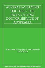 Australia's Flying Doctors: The Royal Flying Doctor Service of Australia,Roger