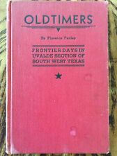 OLDTIMERS; FRONTIER DAYS IN UVALDE SECTION OF SOUTH WEST TEXAS. FENLEY. 1939 1ST