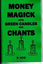 MONEY MAGICK WITH GREEN CANDLES AND CHANTS book S. Rob occult spells