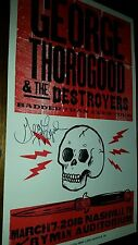 Signed GEORGE THOROGOOD Ryman HATCH SHOW PRINT InPerson Autograph Nashville Auto