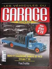 FASCICULE GARAGE MODERNE HS N°23 CITROEN T 55 BOIS ET CHARBONS DUBOIS ET FILS