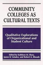 Community Colleges As Cultural Texts: Qualitative Explorations of Organizational