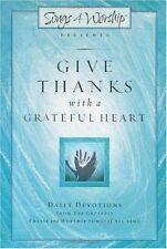 Give Thanks with a Grateful Heart: Songs4Worship Devotional (Songs 4 Worship Dev