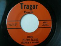 Northern Soul 45- FRANKIE & ROBERT -LOVE (It's Been So Long) /Sweet Thing-TRAGER