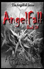 Angelfall Book Iv - A Novel Of Hell (volume 4): By S. E. Foulk