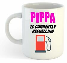 Pippa Is Currently Refuelling Mug Pink - Funny, Gift, Name, Personalised