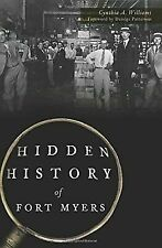 Hidden History of Fort Myers [Hidden History] [FL] [The History Press]