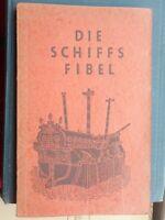 Wolfgang Rittmeister, Alfred Mahlau: Die Schiffsfibel 1943 L. Staackmann Seefahr