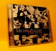 CD Michel Fugain Plus Ça Va... 12TR 1995 Pop Chanson, Ballad