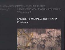 Marian Lolodziej: The labirinths. Labirynty Mariana Kolodzieja.  2