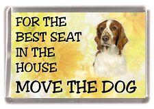 """Welsh Springer Spaniel Dog Fridge Magnet  """"For the Best Seat ....."""" by Starprint"""