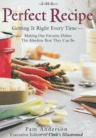 The Perfect Recipe: Getting it right every time by Pam Anderson Executive Editor
