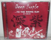 2 CD DEEP PURPLE - TO THE RISING SUN - TOKYO -  NUOVO NEW