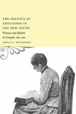 The Politics of Education in the New South : Women and Reform in Georgia,...