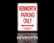 KENWORTH  Parking Only Sign